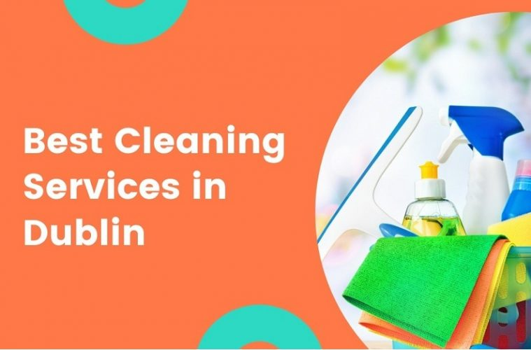 The Best Cleaning Services in Dublin